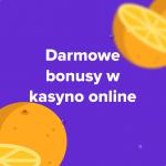 Darmowe bonusy w kasyno online